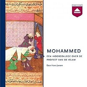 Mohammed: Een hoorcollege over de profeet van de islam Audiobook