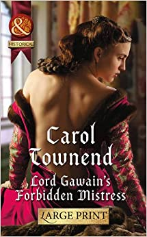 Lord Gawain's Forbidden Mistress (Knights of Champagne - Book 3) (Mills & Boon Largeprint Historical)