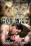 Hog Wild: An MM 30-50 Shifter Romance (Another Damn Shifter Series Book 2) - Kindle edition by Mint, Ellen. Literature & Fiction Kindle eBooks @ Amazon.com.