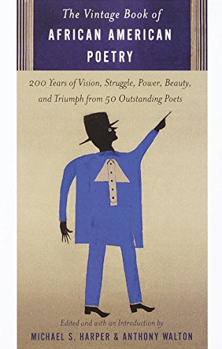 Search : The Vintage Book of African American Poetry: 200 Years of Vision, Struggle, Power, Beauty, and Triumph from 50 Outstanding Poets