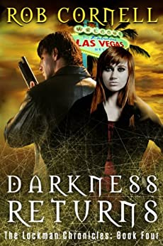 Darkness Returns (The Lockman Chronicles Book 4) by [Cornell, Rob]