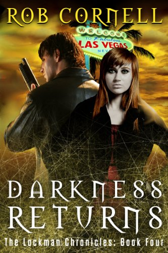 Darkness Returns: An Urban Fantasy Thriller (The Lockman Chronicles Book 4)