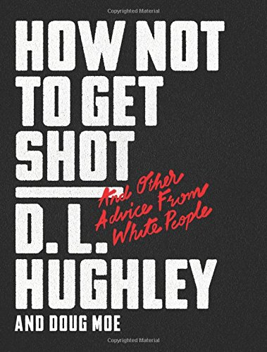 How Not to Get Shot: And Other Advice From White People cover