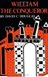 Front cover for the book William the Conqueror: The Norman Impact Upon England by David C. Douglas
