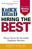 img - for Knock 'em Dead Hiring the Best: Proven Tactics for Successful Employee Selection by Martin Yate CPC (2014-02-18) book / textbook / text book