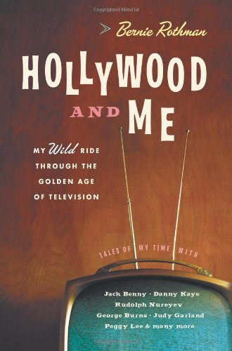 Read Online Hollywood and Me: My Wild Ride Through the Golden Age of Television ebook