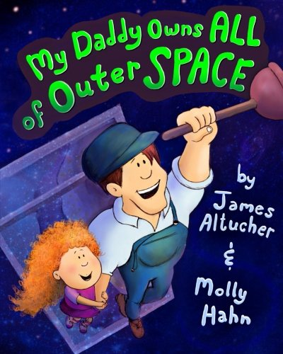 Read Online My Daddy Owns All of Outer Space PDF