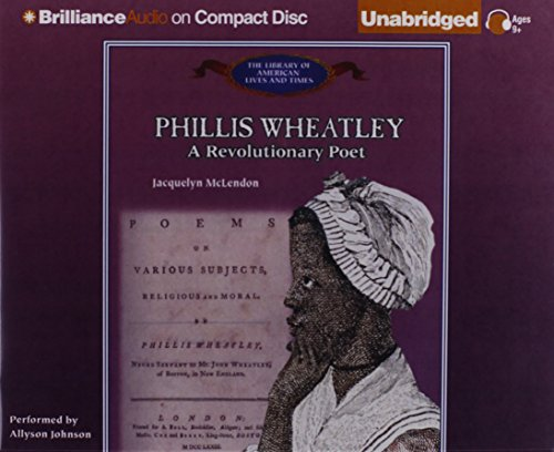 Phillis Wheatley: A Revolutionary Poet (The Library of American Lives and Times Series) by Brilliance Audio