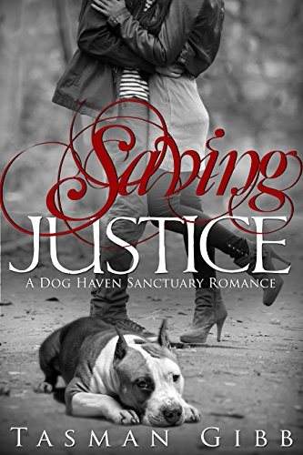 Saving Justice (Dog Haven Sanctuary Romance Book (Pet Haven Rescue)