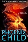Phoenix Child: Book One of the Children of Fire Series (Volume 1) by  Alica A Mckenna-Johnson in stock, buy online here