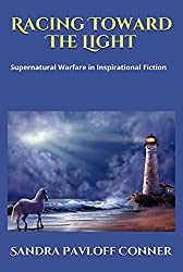 RACING TOWARD THE LIGHT: Spiritual Warfare in Inspirational Fiction