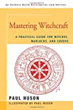 Mastering Witchcraft, Paul Huson, 0595420060