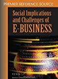 Social Implications and Challenges of E-Business, Feng Li, 1599041057