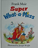 img - for Super What-a-mess book / textbook / text book