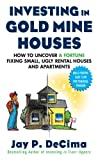 Investing in Gold Mine Houses:  How to Uncover a Fortune Fixing Small Ugly Houses and Apartments Pdf