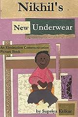 Nikhil's New Underwear: An Elimination Communication Picture Book Paperback