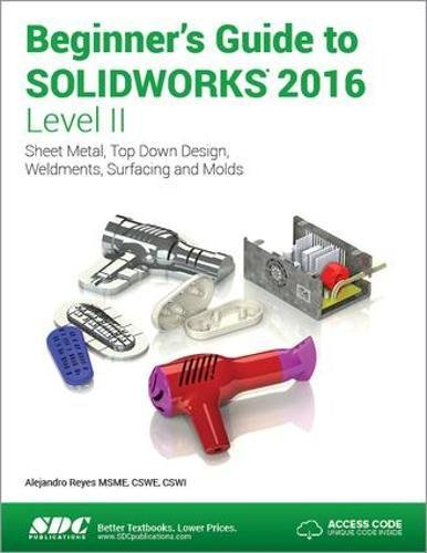 Beginner's Guide to SOLIDWORKS 2016 - Level II by SDC Publications