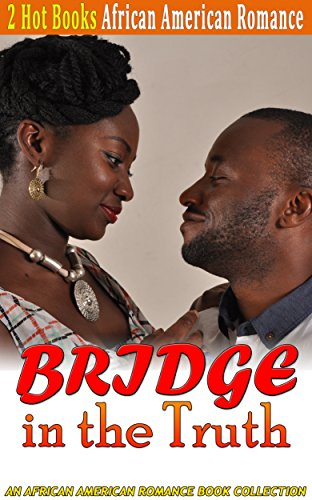 Search : Bridge in the Truth: African American Romance Book Collection