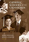 img - for Catholic Schools at the Crossroads : Survival and Transformation by Youniss James Convey John J. (2000-02-01) Hardcover book / textbook / text book