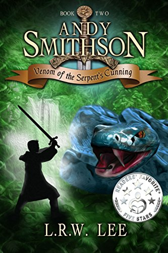 Book: Andy Smithson - Venom of the Serpent's Cunning, Book 2 by L. R. W. Lee