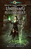 The Undying Illusionist: Age Of Magic - A Kurtherian Gambit Series (Tales of the Feisty Druid Book 2)