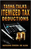 TASHA TALKS ITEMIZED DEDUCTION