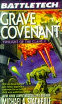 Twilight of the Clans: Grave Covenant v. 2 (Battletech) by Michael A. Stackpole (25-Jun-1998) Mass Market