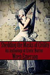Shedding the Masks of Civility