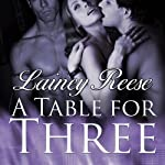 A Table for Three: New York Series, Book 1   Lainey Reese