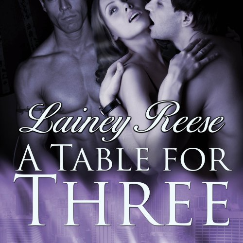 A Table for Three: New York Series, Book 1 Audiobook [Free Download by Trial] thumbnail