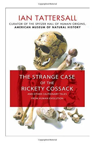 By Ian Tattersall - The Strange Case of the Rickety Cossack: and Other Cautionary Tal (2015-06-24) [Hardcover]