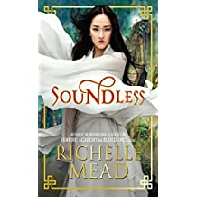 Soundless by Richelle Mead (2016-04-06)