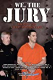 img - for We, the Jury: Deciding the Scott Peterson Case book / textbook / text book