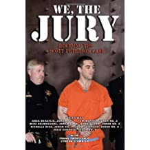 We, the Jury: Deciding the Scott Peterson Case