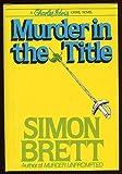 Murder in the Title, Simon Brett, 0684178982