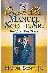 The Quotable Manuel Scott Sr: Words From A Gospel Genius Perfect Paperback