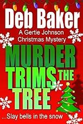 Murder Trims the Tree: Christmas Novella (A Gertie Johnson Murder Mystery)