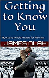 Getting to Know You: Questions to help Prepare for Marriage (Improving Your Relationship Series Book 1) (English Edition)