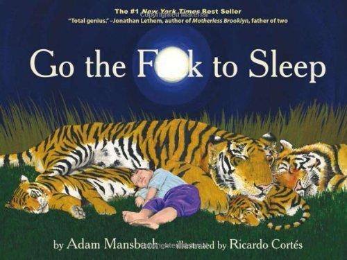 Go the F**k to Sleep by Adam Mansbach (2011-06-14)