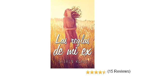 Las reglas de mi ex eBook: Shirin Klaus: Amazon.es: Tienda Kindle