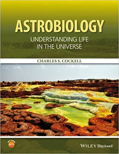 Astrobiology: Understanding Life in the Universe by Charles S. Cockell (2015-12-14)