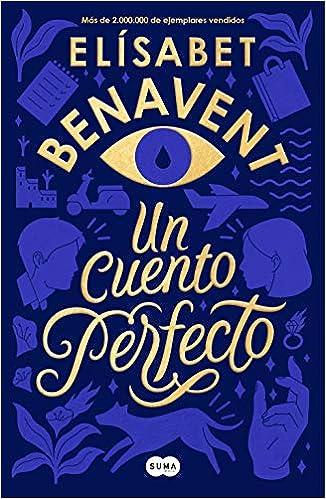 Un cuento perfecto (Femenino singular): Amazon.es: Benavent, Elísabet:  Libros