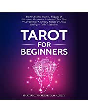 Tarot for Beginners: Psychic Abilities, Intuition, Telepathy & Clairvoyance Development, Understand Tarot Cards + Give Readings + Astrology, Empath & Crystal Healing + Guided Meditations