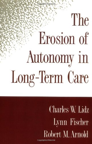 The Erosion of Autonomy in Long-Term Care by Oxford University Press