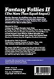 Fantasy Follies II (The More Than Equal Sequel)