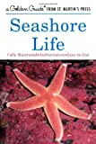 Seashore Life (A Golden Guide from St. Martin's Press)