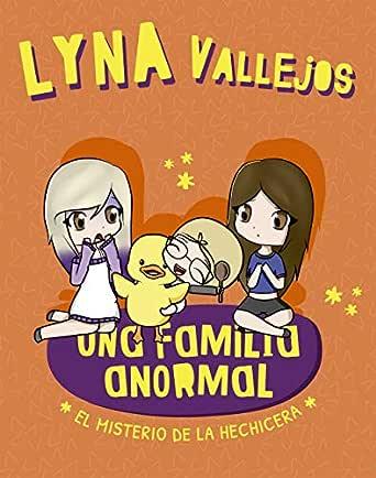 Una familia anormal. El misterio de la hechicera (Spanish Edition)