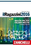 Il Ragazzini 2016. Dizionario inglese-italiano, italiano-inglese. Plus digitale. Con aggiornamento online. Con DVD-ROM