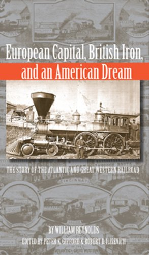 European Capital, British Iron, and an American Dream: The Story of the Atlantic and Great Western Railroad (Series on Ohio History and Culture)