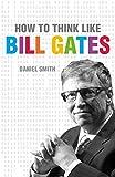 How to Think Like Bill Gates Pdf